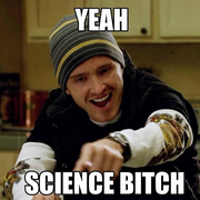 [Image: yeahsciencebitch.png]